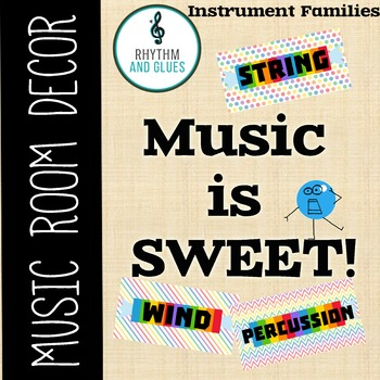 Music is SWEET! Music Room Theme - Instrument Families, Rhythm and Glues