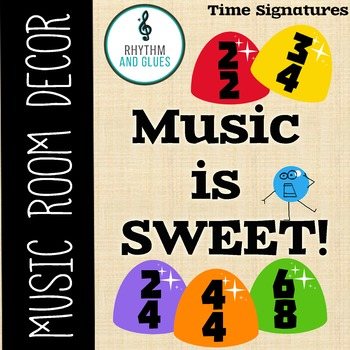 Music is SWEET! Music Room Theme - Time Signatures, Rhythm