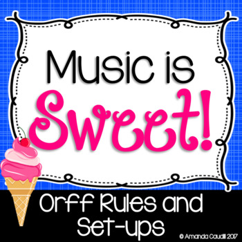 Music is Sweet! Orff Rules and Set-ups Posters