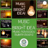 Music is a Bright Idea: Music Advocacy Bulletin Board Set