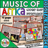 Music of Africa Google Slides Presentation   Distance Learning