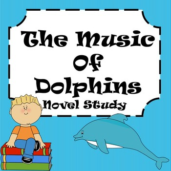 Music of Dolphins Novel Study
