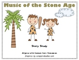 Music of the Stone Age - Common Core Story Study
