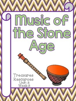 Music of the Stone Age Centers and Focus Wall Treasures Common Core Alligned
