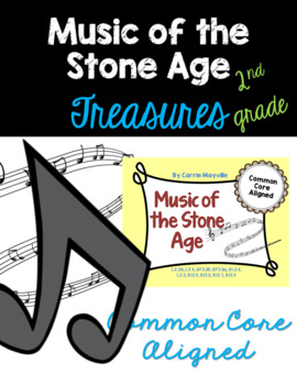 Music of the Stone Age: Treasures 2nd Grade:Common Core Aligned Activities