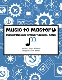 Music to Mastery: Exploring Our World Through Song - Activity Workbook