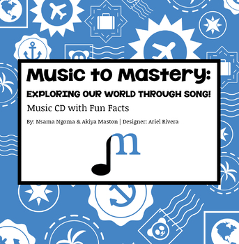 Music to Mastery: Exploring Our World Through Song! Music CD w/Fun Facts