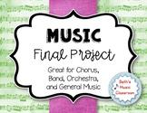 Music Final Project for Chorus, Band, Orchestra - Interdisciplinary