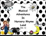 Musical Adventures In Nursery Rhyme Land Vol. #1 - PPT. Ed.
