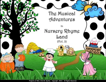 Musical Adventures In Nursery Rhyme Land Vol. #3 - SMNTBK. ED.
