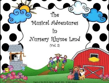 Musical Adventures In Nursery Rhyme Land Vols. #1 - #3:  BUNDLE KIT: PDF ED.