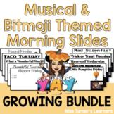 Musical & Bitmoji Themed Morning Slides Growing Bundle