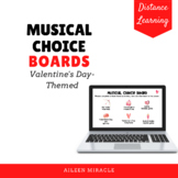 Musical Choice Boards for Distance Learning {Valentine's D