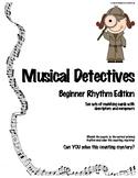Musical Detectives: Beginner Rhythms