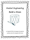 Musical Engineers! Build a DRUM ~ An Integrated STEM Activity