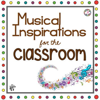 Musical Inspirations for the Classroom