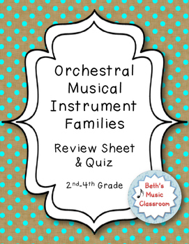 Musical Instruments of the Orchestra - Study Guide/Review and Quiz