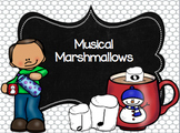 Musical Marshmallows