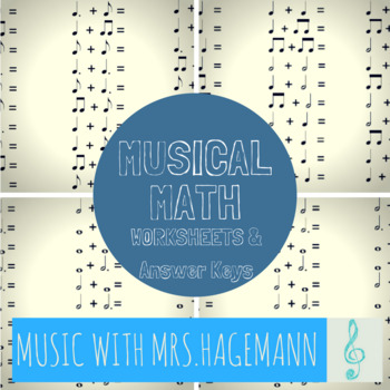 Musical Math Worksheets 1-4 {Includes Whole, Half, Quarter, Eighth, & Dot Notes}