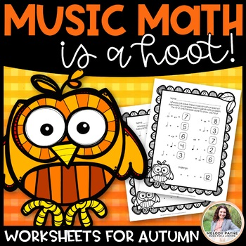 Music Math is a Hoot! {10 Owl-Themed Autumn/Fall/Thanksgiving Worksheets}