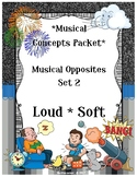 Musical Opposites Concepts Packet: Set 2-Loud vs. Soft - P