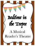 Musical Reader's Theatre!--Bedtime in the Teepee