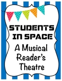 Musical Reader's Theatre: Students in Space!