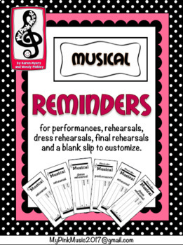 Musical Reminders: rehearsals, dress rehearsals, final rehearsals & performances