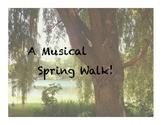 Musical Spring Walk!