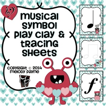 Musical Symbol Play Clay & Tracing Sheets: Valentine Monsters!
