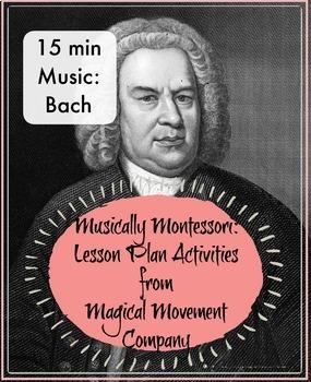 "Musically Montessori ""15 Minute Music: Bach"""