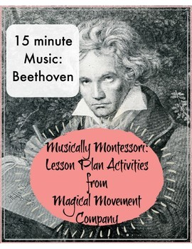 "Musically Montessori ""15 Minute Music: Beethoven"""