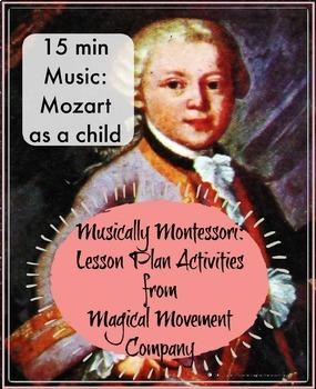 "Musically Montessori ""15 Minute Music: Mozart as a Child"""