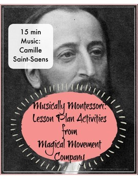 "Musically Montessori ""15 Minute Music: Camille Saint-Saens"
