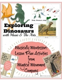 Musically Montessori Activity Pack: Exploring Dinosaurs with Music & The Arts
