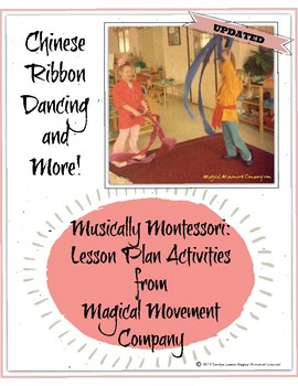Musically Montessori: Asia, Chinese Ribbon Dancing and More!