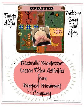 """Musically Montessori: Africa, """"Fanga Alafia"""" Welcoming Song from West Africa"""