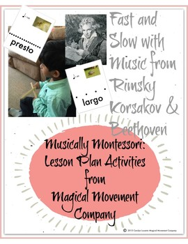 Musically Montessori: Fast and Slow in Music with Rimsky-Korsakov & Beethoven