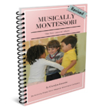 Musically Montessori: First Lessons for The Classroom Teacher