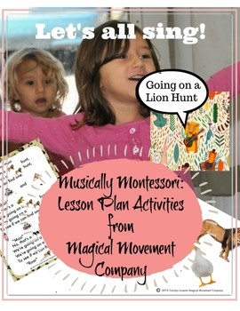 """Musically Montessori """"Let's All Sing"""" GOING ON A LION HUNT"""