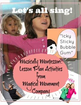 "Musically Montessori: Let's All Sing ""Icky Sticky Bubblegum"""