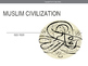 Muslim Civilization Powerpoint