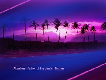 Religion - Key Figures - Abraham - Father of the Jewish Nation