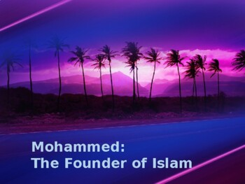Muslim Civilizations - Key Figures - Mohammed - The Founde