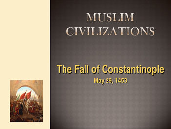 Muslim Civilizations - The Fall of Constantinople