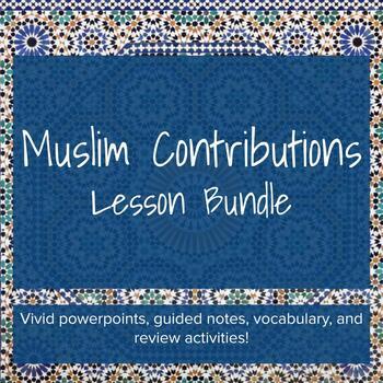 Muslim Contributions - Lesson Bundle