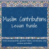 Muslim Contributions - Lesson Bundle