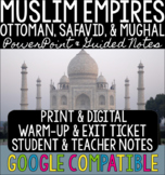 Muslim Empires - Ottoman, Safavid, & Mughal