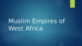 Muslim Empires of West Africa Powerpoint