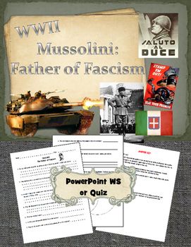 Mussolini - Father of Fascism PPt and WS or Quiz
